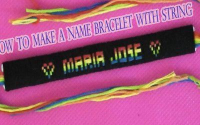 Pulsera de hilo con un corazón y el nombre María Jose (Videotutorial)
